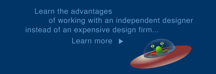 Learn the advantages of working with an independent web site designer instead of an expensive web site design firm.